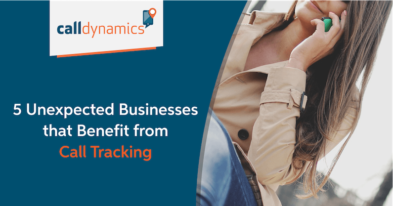 5 Unexpected Businesses that Benefit from Call Tracking